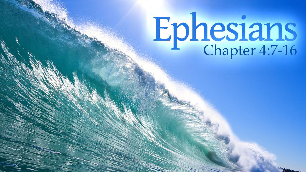 ephesians 4 7 16 verse by verse. Black Bedroom Furniture Sets. Home Design Ideas